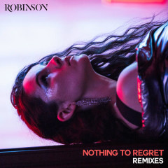 Nothing To Regret (Remixes) - Robinson