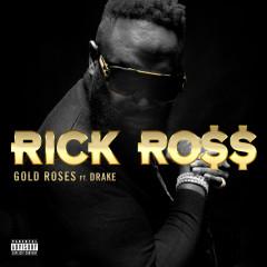 Gold Roses - Rick Ross, Drake