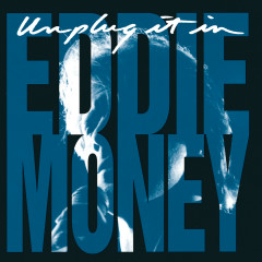 Unplug It In - Eddie Money
