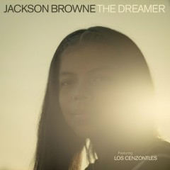 The Dreamer (feat. Los Cenzontles) - Jackson Browne, Los Cenzontles