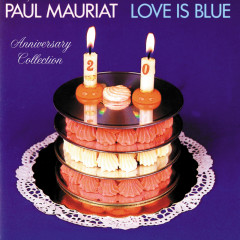 Love Is Blue (Anniversary Collection) - Paul Mauriat