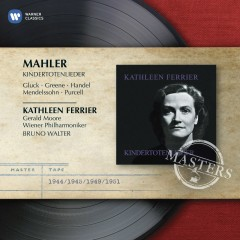 Mahler: Kindertotenlieder - Kathleen Ferrier
