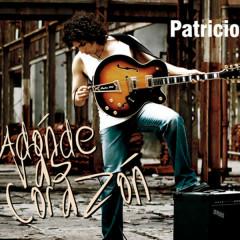 Adónde Vas Corazón (Remasterizado) - Patricio