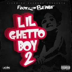 Lil Ghetto Boy 2 - Footz the Beast