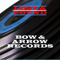 Lost & Found - Bow & Arrow Records - Various Artists