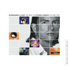 Surrender 2 Love: Best Of Ottmar Liebert - Ottmar Liebert