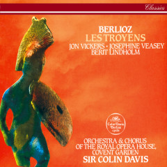 Berlioz: Les Troyens (The Trojans) - Sir Colin Davis, Jon Vickers, Josephine Veasey, Berit Lindholm, Chorus of the Royal Opera House, Covent Garden