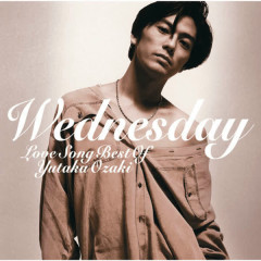 WEDNESDAY -LOVE SONG BEST OF YUTAKA OZAKI - Yutaka Ozaki