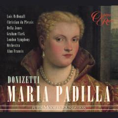 Donizetti: Maria Padilla - Lois McDonall, Della Jones, Alun Francis, London Symphony Orchestra