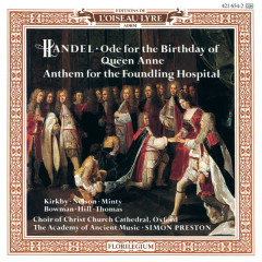 Handel: Queen Anne Birthday Ode; Foundling Hospital Anthem / Haydn: Missa Brevis - Simon Preston, Choir of Christ Church Cathedral, Oxford, The Academy of Ancient Music
