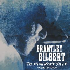 The Devil Don't Sleep (Deluxe) - Brantley Gilbert