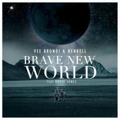 Brave New World - Vee Brondi,Henrell,Bodhi Jones