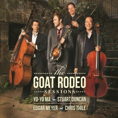The Goat Rodeo Sessions - Yo-Yo Ma, Stuart Duncan, Edgar Meyer, Chris Thile