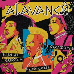 Alavancô - Karol Conká, Gloria Groove, Linn da Quebrada