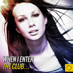 When I Enter the Club - Various Artists