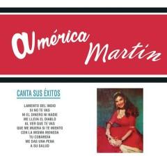 Canta Sus Éxitos - América Martín