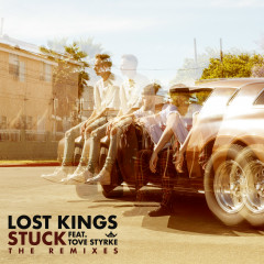 Stuck (Remixes) - Lost Kings, Tove Styrke