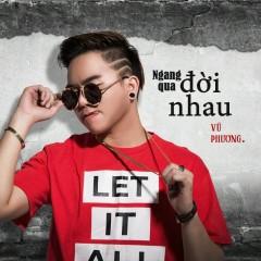 Ngang Qua Đời Nhau (EP) - Vũ Phương