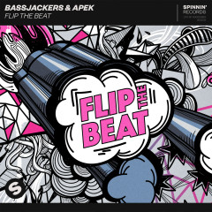 Flip The Beat - Bassjackers, APEK