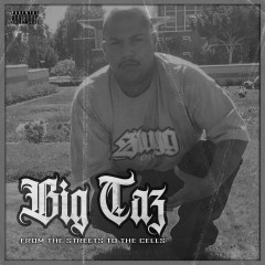 From The Streets To The Cells - Big Taz