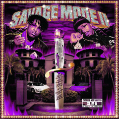 SAVAGE MODE II [CHOPPED NOT SLOPPED] - 21 Savage, Metro Boomin