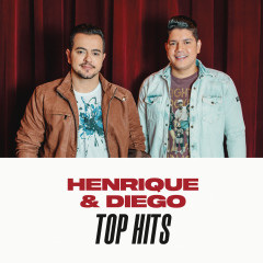 Henrique & Diego Top Hits - Henrique & Diego