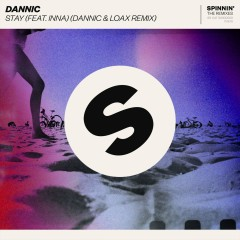 Stay (feat. INNA) [Dannic & LoaX Remix] - Dannic, Inna