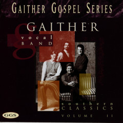 Southern Classics - Gaither Vocal Band