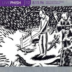 LivePhish, Vol. 12 8/13/96 (Deer Creek Music Center, Noblesville, IN) - Phish