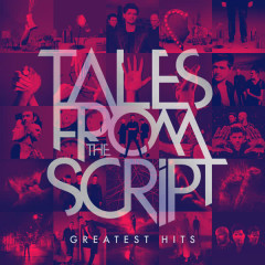 Tales from The Script: Greatest Hits - The Script