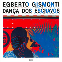 Dança Dos Escravos - Egberto Gismonti
