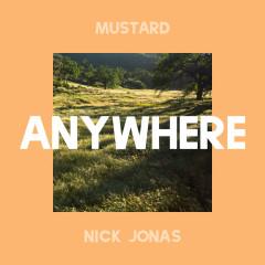 Anywhere (Single) - Mustard, Nick Jonas