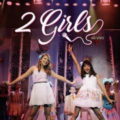 2 Girls (Ao Vivo) - 2 Girls