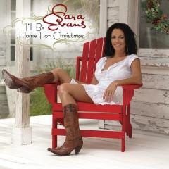 I'll Be Home For Christmas - Sara Evans