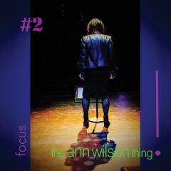 the ann wilson thing! - #2 focus