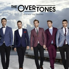 Loving the Sound - The Overtones