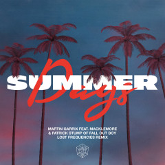 Summer Days (feat. Macklemore & Patrick Stump of Fall Out Boy) (Lost Frequencies Remix) - Martin Garrix, Macklemore, Fall Out Boy