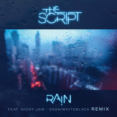 Rain (Saga WhiteBlack Remix) - The Script,Nicky Jam