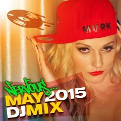 Nervous May 2015 - DJ Mix - Various Artists