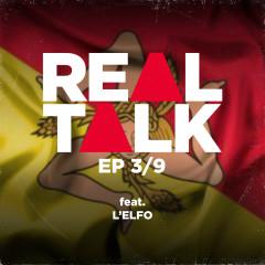 EP 3/9 (feat. L'Elfo) - Real Talk, L'Elfo
