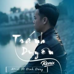 Tránh Duyên (Remix) (Single) - Đình Dũng, Htrol