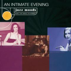 Jazz Moods: An Intimate Evening - Various Artists