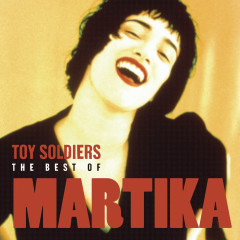 Toy Soldiers: The Best Of Martika - Martika