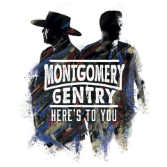 Here's To You - Montgomery Gentry