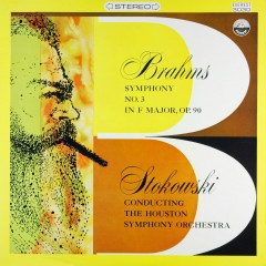 Brahms: Symphony No. 3 in F Major, Op. 90 - Houston Symphony Orchestra, Leopold Stokowski