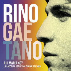 Ahi Maria 40th - Rino Gaetano