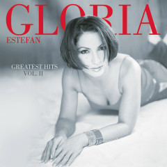 Greatest Hits Vol. II - Gloria Estefan