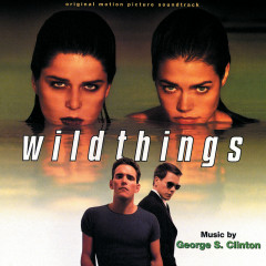 Wild Things (Original Motion Picture Soundtrack) - George S. Clinton