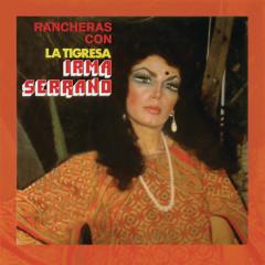 Rancheras con la  Tigresa - Irma Serrano