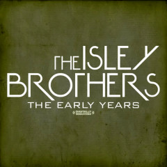 The Early Years (Digitally Remastered) - The Isley Brothers